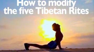 How to modify the five Tibetan Rites