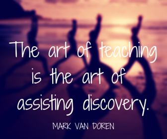 The art of teaching is the art of assisting discovery.