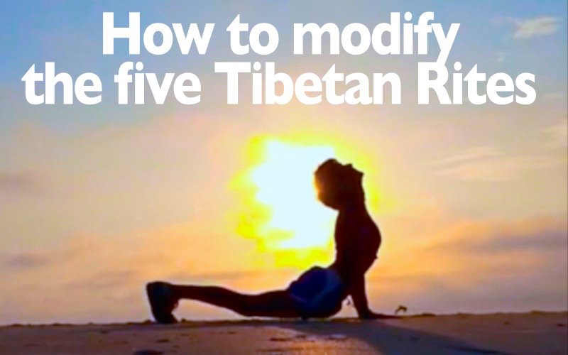 How to modify the five Tibetan Rites