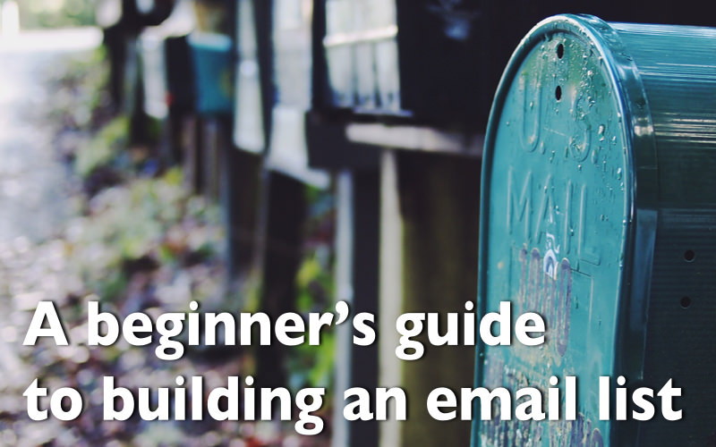 Beginner's guide to starting an email list